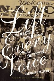 "Cover of the book ""Lift Every Voice: The NAACP and the Making of the Civil Rights Movement"""